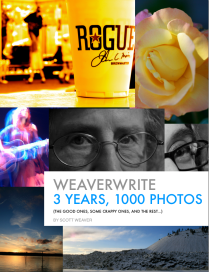 Weaverwrite 3 years, 1000 photos (the good ones, some crappy ones, and the rest...)